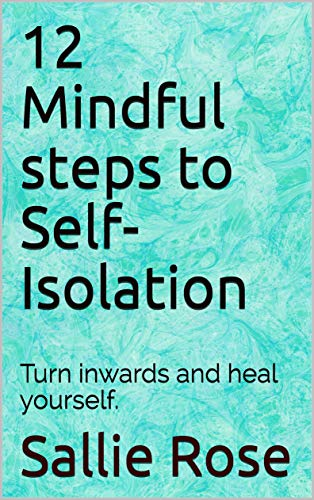 12 mindful steps to self-isolation